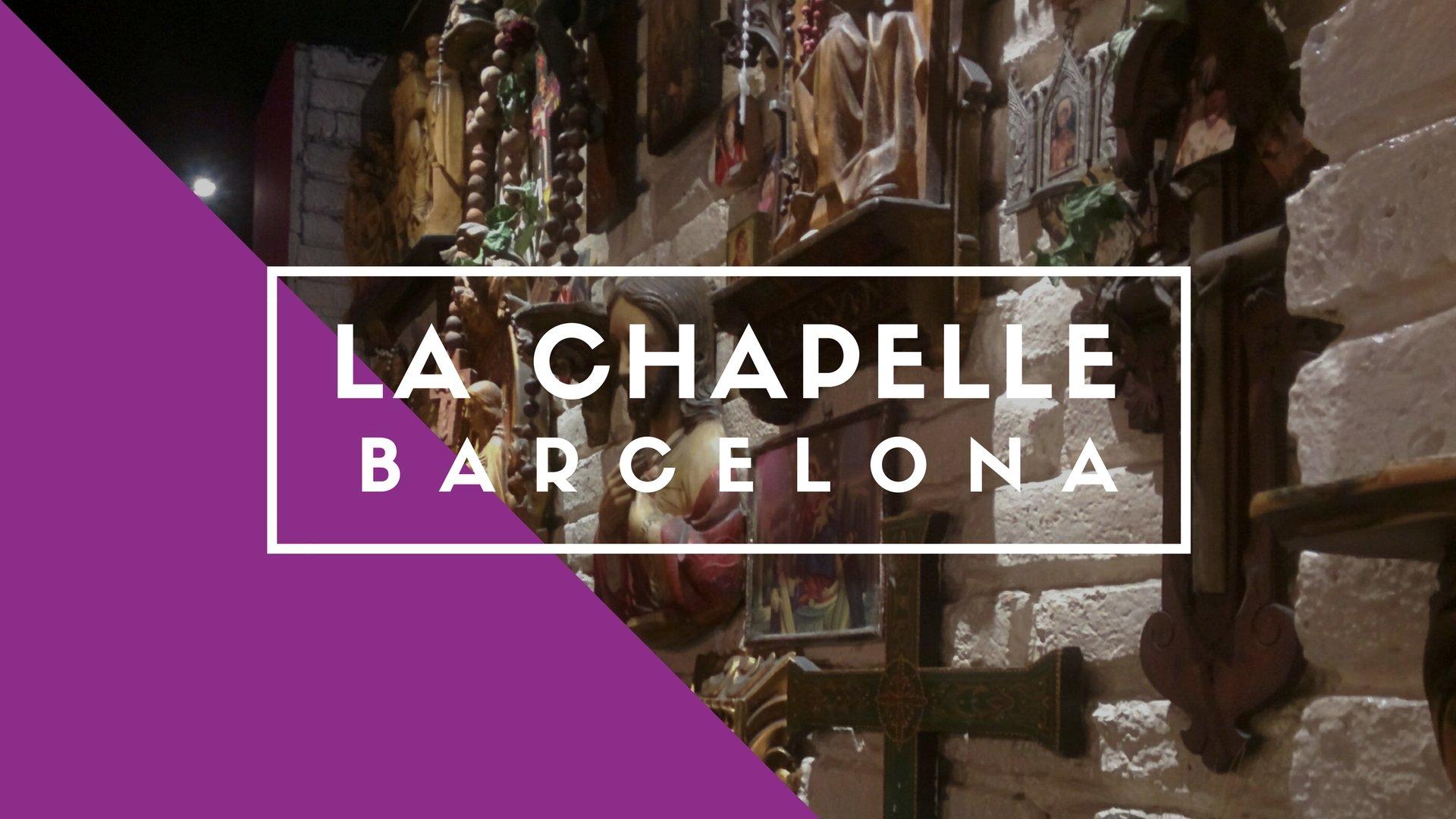 La Chapelle, Barcelona