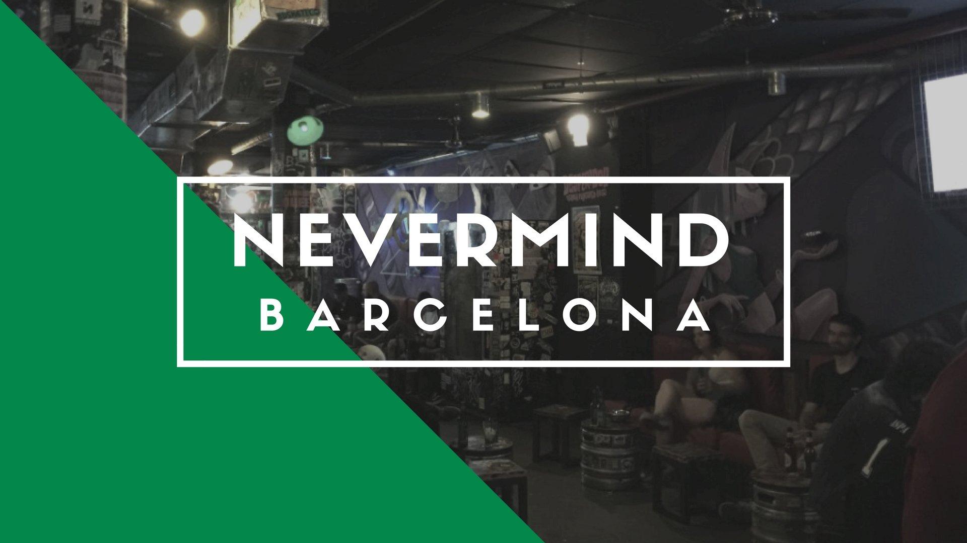 Nevermind, Barcelona