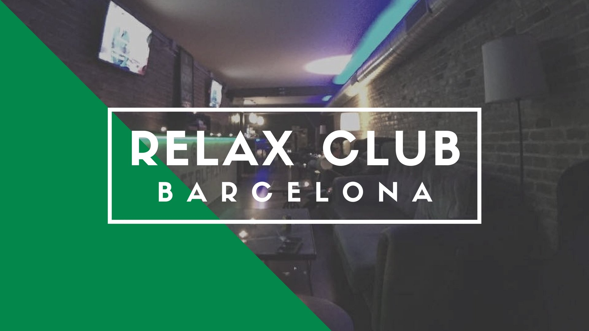Relax Club, Barcelona